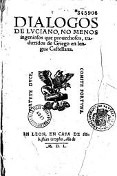 Dialogos de Luciano, no menos ingeniosos que prouechosos: Traduzidos de Griego en lengua castellana