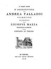 Li cinque ordini d'architettura ... illustrati da Giuseppe Mazza (etc.)