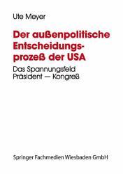 Der au  enpolitische Entscheidungsproze   der USA PDF