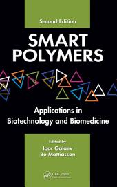 Smart Polymers: Applications in Biotechnology and Biomedicine, Second Edition, Edition 2