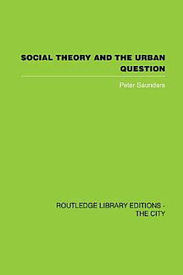 Social Theory and the Urban Question PDF