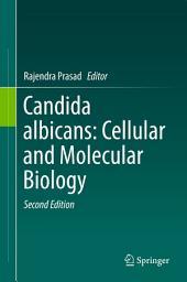 Candida albicans: Cellular and Molecular Biology: Edition 2