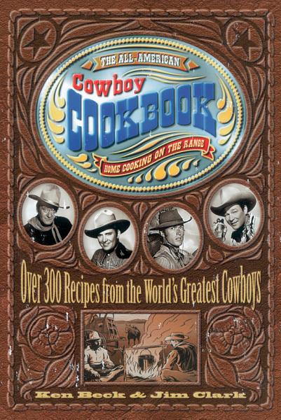 The All American Cowboy Cookbook