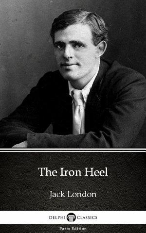The Iron Heel by Jack London   Delphi Classics  Illustrated