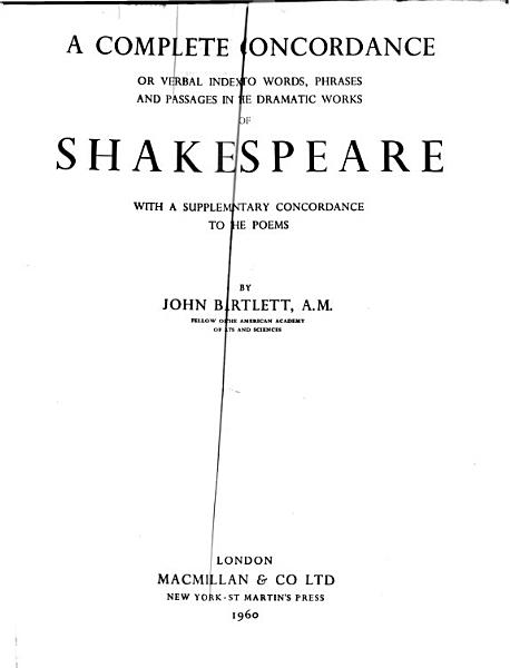 Download A Complete Concordance Or Verbal Index to Works  Phrases and Passages in the Dramatic Works of Shakespeare Book