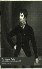 The Life and Death of Lord Edward Fitzgerald: Volume 1