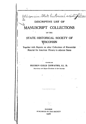 Descriptive List of Manuscript Collections of the State Historical Society of Wisconsin: Together with Reports on Other Collections of Manuscript Material for American History in Adjacent States