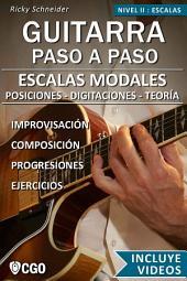 Escalas Modales, Guitarra Paso a Paso - con Videos HD: Posiciones - Digitaciones - Teoría - Ejercicios