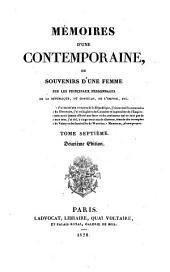 Memoires d'une contemporaine, ou souvenirs d'une femme sur les principaux personnages de la republique, du consulat, de l'empire, (etc.) 2. ed: Volume7