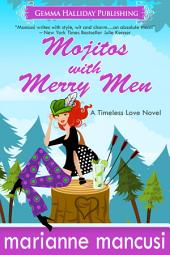 Mojitos with Merry Men: a Timeless Love novel