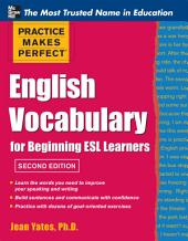 Practice Makes Perfect English Vocabulary for Beginning ESL Learners: Edition 2