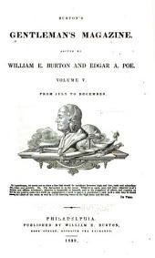 Burtons' Gentleman's Magazine and American Monthly Review: Volume 5