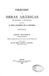 Ajbar Machmuâ: crónica anónima del siglo XI, dada à luz por primera vez