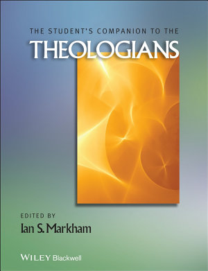 The Student s Companion to the Theologians PDF
