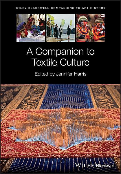 Download A Companion to Textile Culture Book