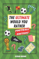 The Ultimate Would You Rather Football Edition!