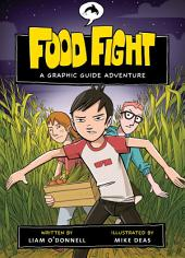 Food Fight: A Graphic Guide Adventure