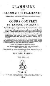 Grammaire des grammaires italiennes, élémentaire, raisonnée, méthodique et analytique, ou Cours complet de langue italienne: Volume2