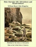 Dick Cheveley: His Adventures and Misadventures