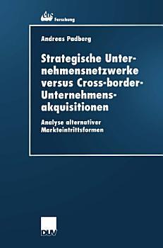 Strategische Unternehmensnetzwerke versus Cross border Unternehmensakquisitionen PDF