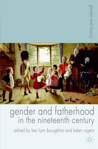 Gender and Fatherhood in the Nineteenth Century PDF