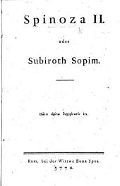 "Spinoza II., oder Subiroth Sopim. [A translation of ""L'Esprit de Spinose"" by Lucas, a physician at the Hague.]"