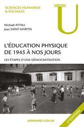 L'éducation physique de 1945 à nos jours: Les étapes d'une démocratisation