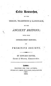 Celtic Researches, on the Origin, Traditions and Language, of the Ancient Britons