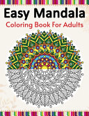 Easy Mandala Coloring Book For Adults