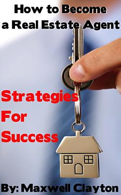 How to Become a Real Estate Agent  Strategies for Success