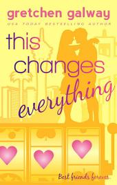 This Changes Everything (Romantic Comedy): Oakland Hills #4
