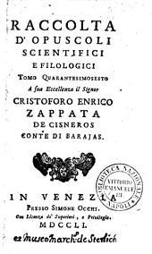 Raccolta d'opuscoli scientifici, e filologici. Tomo primo [-cinquantesimoprimo]: 46, Volume 46