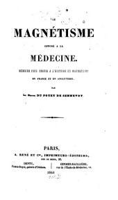 Le magnétisme opposé à la médecine: mémoire pour servir à l'histoire du magnétisme en France et en Angleterre