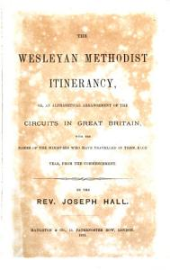 The Wesleyan Methodist itinerancy  or  An alphabetical arrangement of the circuits in Great Britain  with the names of the ministers who have travelled in them PDF