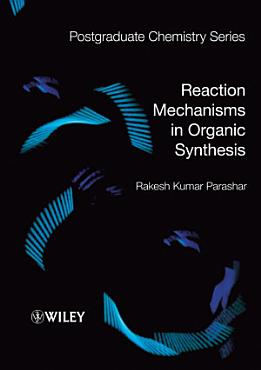 Reaction Mechanisms in Organic Synthesis PDF