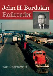 John H. Burdakin: Railroader