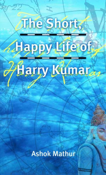 Download The Short  Happy Life of Harry Kumar Book