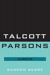 Talcott Parsons: An Introduction
