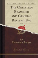 The Christian Examiner and General Review  1836  Vol  20  Classic Reprint  PDF