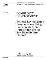 Community development federal revitalization programs are being implemented, but data on the use of tax benefits are limited.