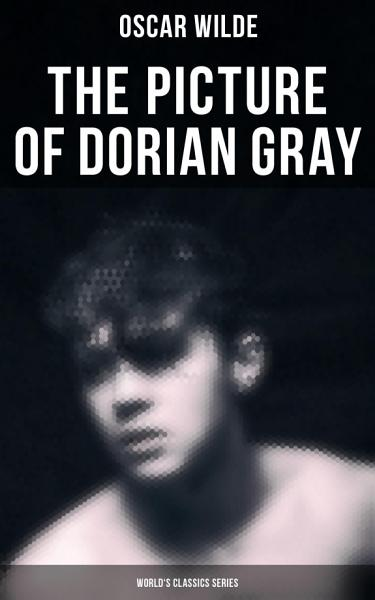The Picture of Dorian Gray (World's Classics Series)