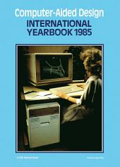 Computer-Aided Design International Yearbook 1985