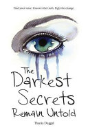 The Darkest Secrets Remain Untold