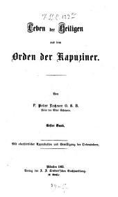 Leben der Heiligen aus dem Orden der Kapuziner: Band 1