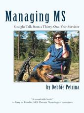 Managing MS: Straight Talk from a Thirty-One-Year Survivor