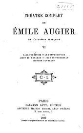 Théatre complet de Emile Augier...