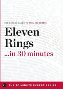 Eleven Rings    in 30 Minutes   The Expert Guide to Phil Jackson and Hugh Delehanty s Critically Acclaimed Book PDF