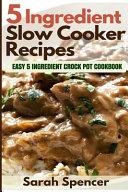 5 Ingredient Slow Cooker Recipes