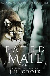 Fated Mate (Catamount Lion Shifters, Book 3)