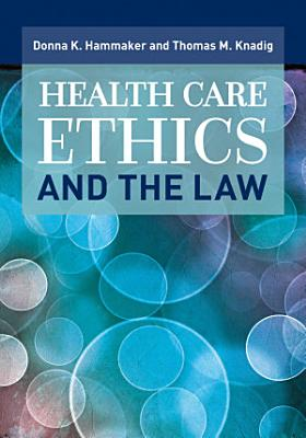 Health Care Ethics and the Law PDF